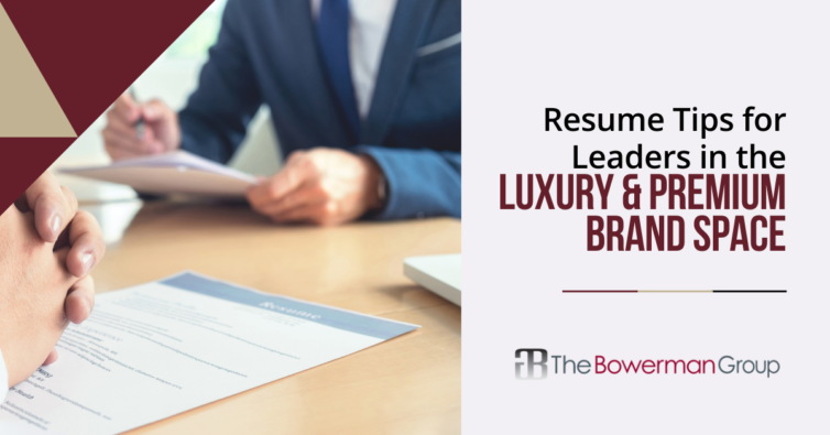 Resume tips for the Luxury & Premium Brand Space